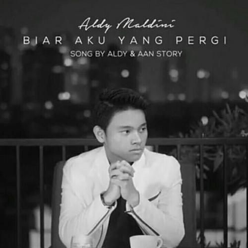 (3.83 MB) Download Lagu Aldy Maldini - Biar Aku Yang Pergi Mp3
