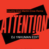 Charlie Puth - Attention (Country Club Martini Crew Remix)(DJ 1NHUMAN EDIT) FREE DOWNLOAD