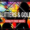 "Free Royalty Free EDM/Dance Music ""Glitters & Gold"" - Free mp3 download"