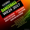WK24 Latest Dancehall Riddims Singles And News 2017