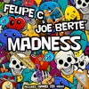 "Felipe C. & Joe Berte' ""Madness"" (Radio Edit) OUT 11 JULY 2K17!!!!"