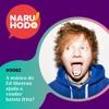 Naruhodo #82 - A música do Ed Sheeran ajuda a vender batata frita?