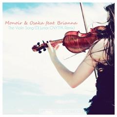 Monoir & Osaka Feat. Brianna - The Violin Song (DJ Junior CNYTFK Remix)