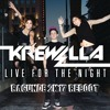 Krewella - Live For The Night (RAGUNDE 2K!7 REBOOT)*BUY=FREE DOWNLOAD*