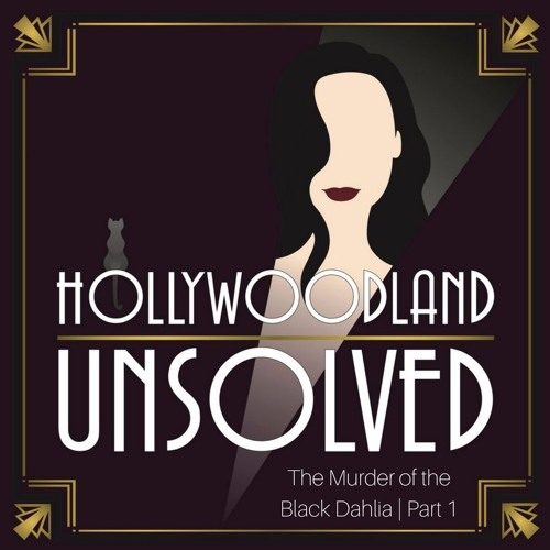 Episode 8 | The Murder of The Black Dahlia | Part 1
