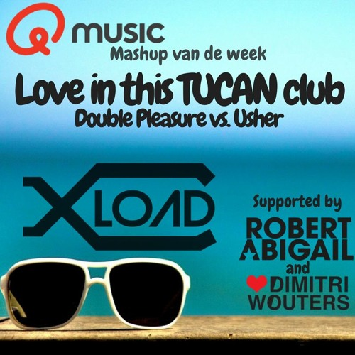 Download Love in this tucan club- Xload Mashup