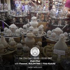 CLUB CHAI ON RADAR RADIO: 8ULENTINA, FOOZOOL + Fela Kutchii - 23rd December 2016