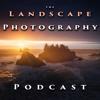 Landscape Photography Podcast - ep #1