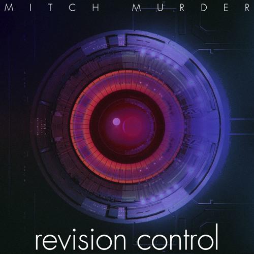 Mitch Murder - Revision Control