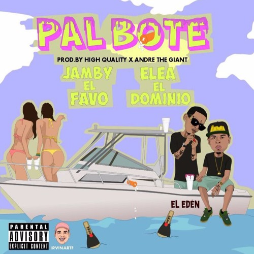 Ele A El Dominio X Jamby El Favo - Pal Bote (Prod High Quality & Andre The Giant)