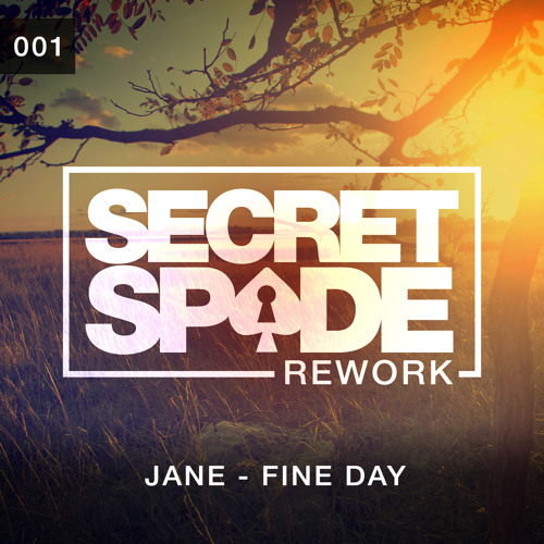 Jane - Fine Day (Secret Spade Rework)
