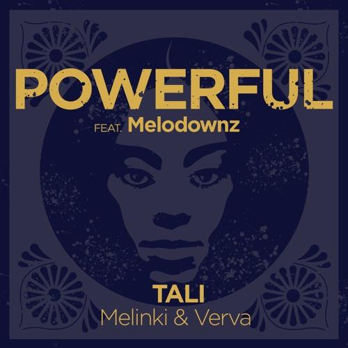 Tali, Melinki & Verva Featuring Melodownz- Powerful (Radio edit)