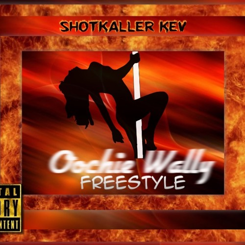 ShotKaller Kev- Oochie Wally Freestyle