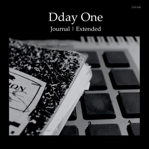CNT1030 -Dday One, Journal | Extended (Digital, CD, Vinyl), The Content Label, 30/06/2017
