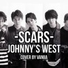 Johnny's WEST~ SCARS~ Cover by Vaniia