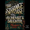 THE STRANGE CASE OF THE ALCHEMIST'S DAUGHTER Audiobook Excerpt