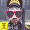 Episode 16: Threads