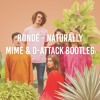 Free Download RONDÉ - Naturally Mime & D-Attack Bootleg Mp3
