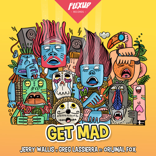 Jerry Wallis x Greg Lassierra Ft. Orijinal Fox - Get Mad Image