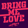 Bring Me Love (Est1987 Remix)