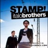 Italo Brothers - Stamp On The Ground (Remix)