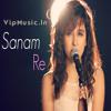 Sanam Re (Female Cover) Shirley Setia - 320Kbps(VipMusic.In)