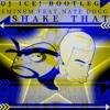 Free download! Eminem Feat.Nate Dogg - Shake That Ass (DJ Ice! Bootleg)