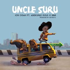 Uncle Suru - Jon Ogah Ft. Adekunle Gold And Simi