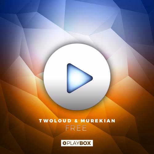 TWOLOUD & MureKian - Free | OUT NOW