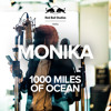 Monika - 1000 Miles of ocean (Red Bull Studios Paris Exclusive)