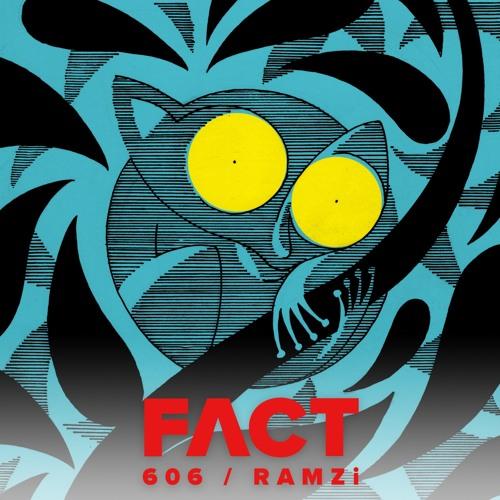 FACT mix 606 - RAMZi (Jun '17)