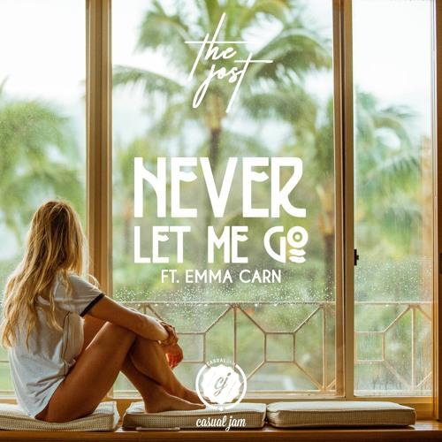 Never let me go (ft. Emma Carn)