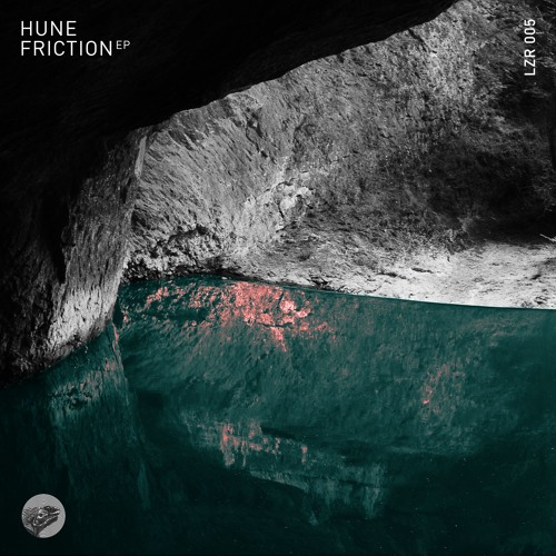 Hune - Friction EP [LZR005]