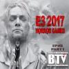 BTV Ep45 (Part 1) E3 2017 Horror Games 6_19_17