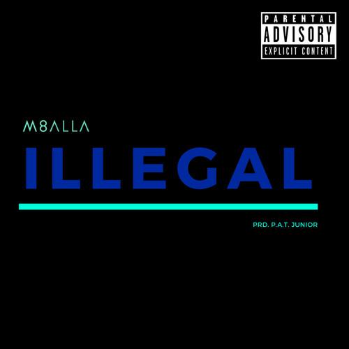Illegal (prod. P.A.T. Junior)