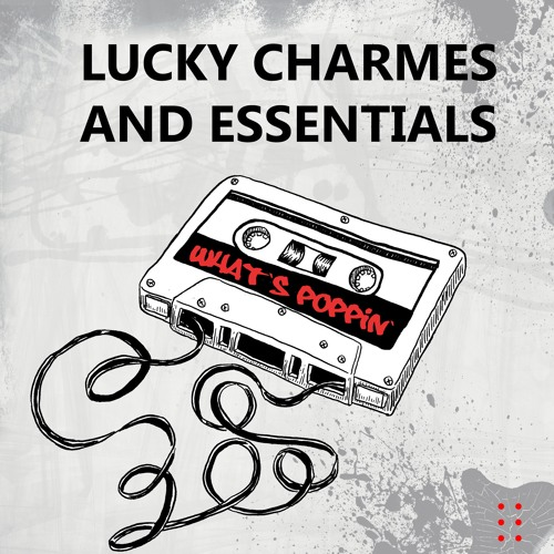 Charmes & Essentials  - What's Poppin' (OUT NOW!)