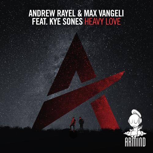 Andrew Rayel & Max Vangeli feat. Kye - Heavy Love