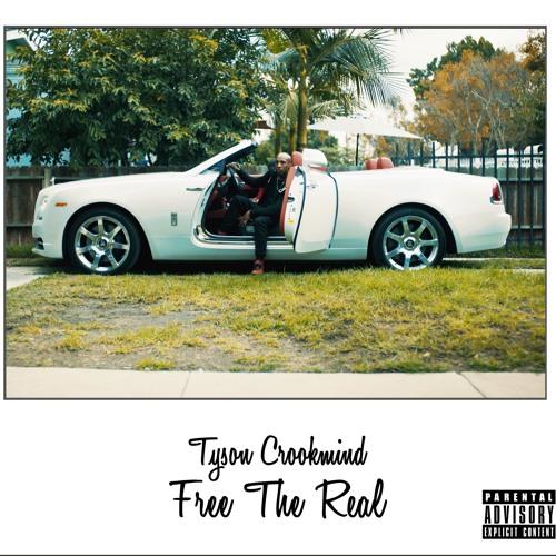 Tyson Crookmind - Free the Real