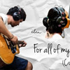 For All of My Life (Cover) - Elen & Cokie