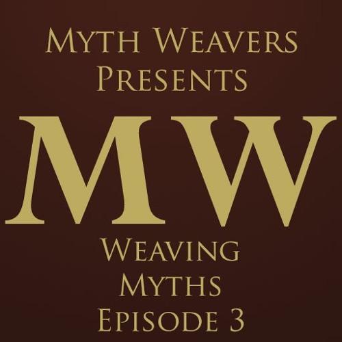 Weaving Myths Episode 3