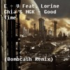 E - V Feat. Lorine Chia & MGK - Good Time (Bombcash Remix)