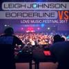 LEIGH JOHNSON_vs_BORDERLINE | LOVE MUSIC FESTIVAL 2017