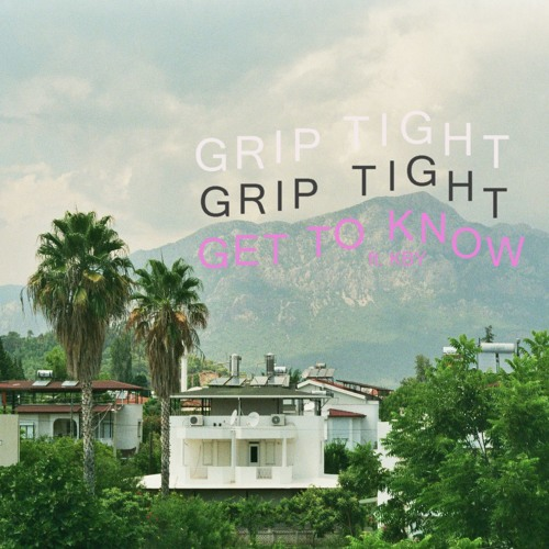 GRIP TIGHT - Get To Know Ft. KBY - 04.08.17 - Muscle Milk Records
