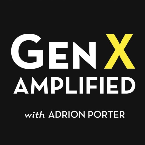 GenX Amplified Podcast