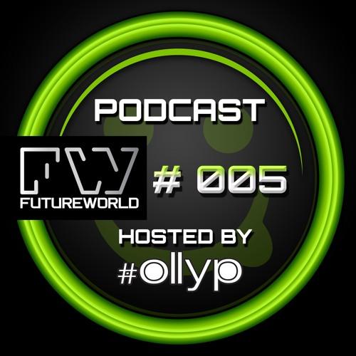 Futureworld Podcast 005 - Olly P
