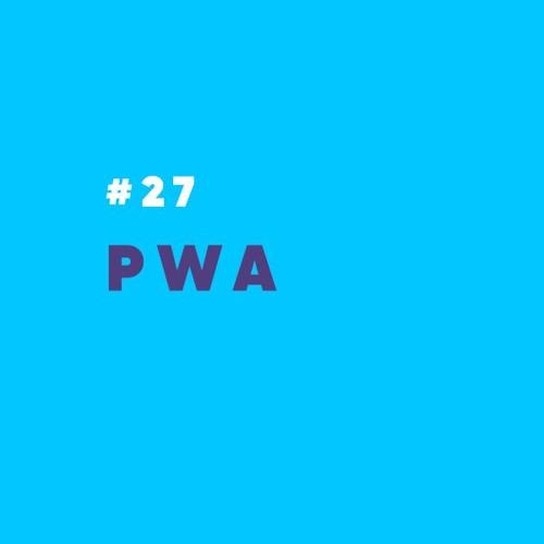 ProdCast #27 - PWA