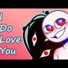 I Do Love You /meme/