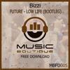 #MBFD005 - Future - Low Life (Bizzi Bootleg)** FREE DOWNLOAD**