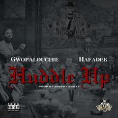 Huddle Up Gwopalouchie Hafadek