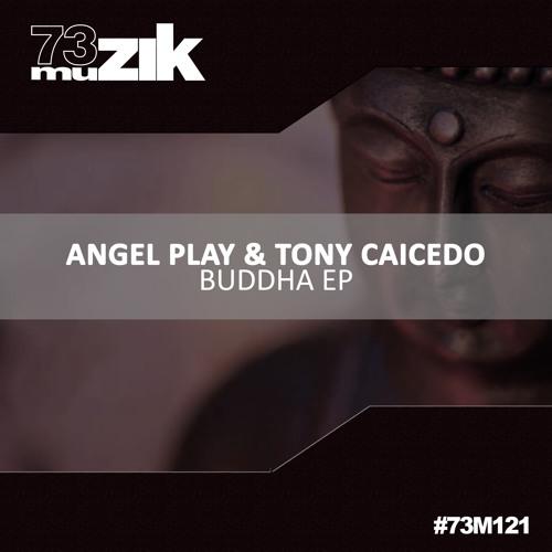 73M121 : Angel Play & Tony Caicedo - Buddha (Original Mix)